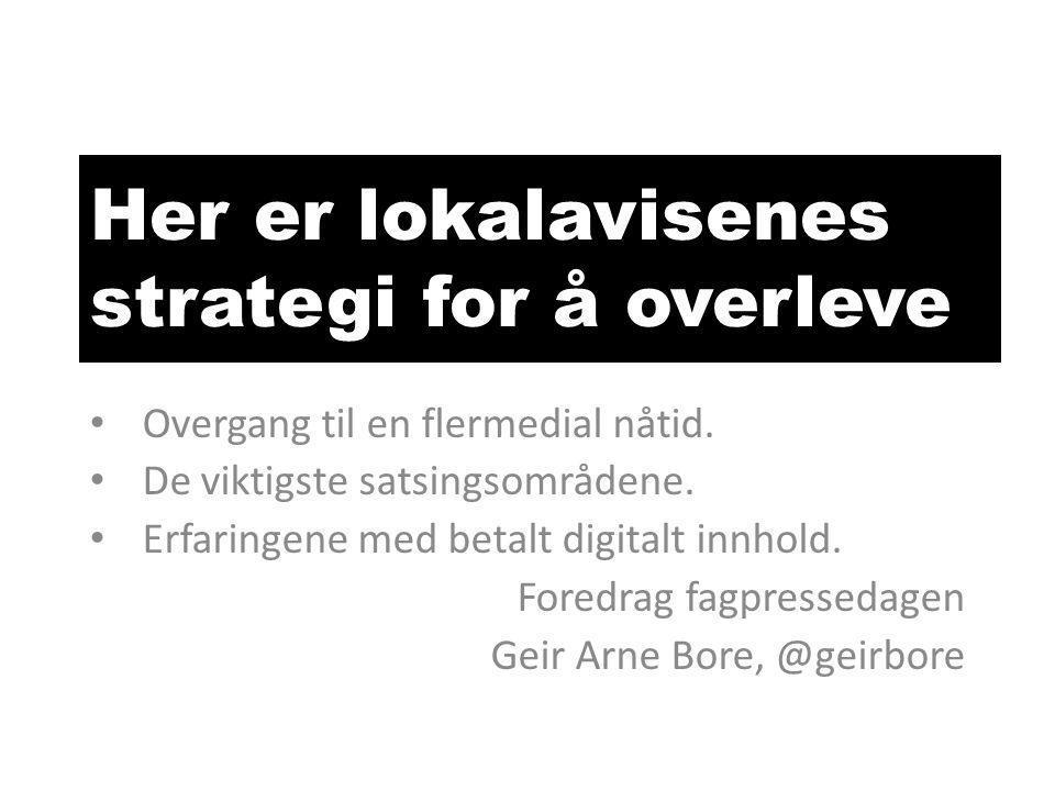 Her er lokalavisenes strategi for å overleve • Overgang til en flermedial nåtid.