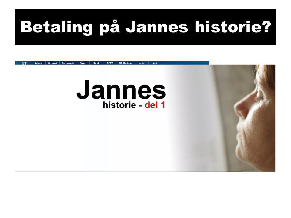 Betaling på Jannes historie?