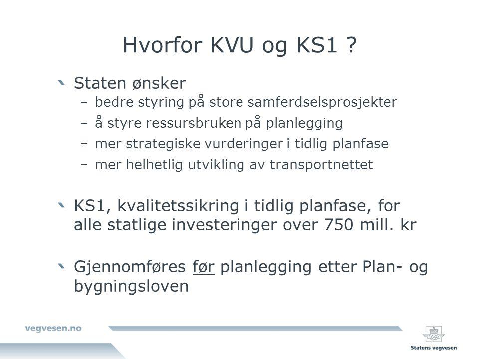 Hvorfor KVU og KS1 .