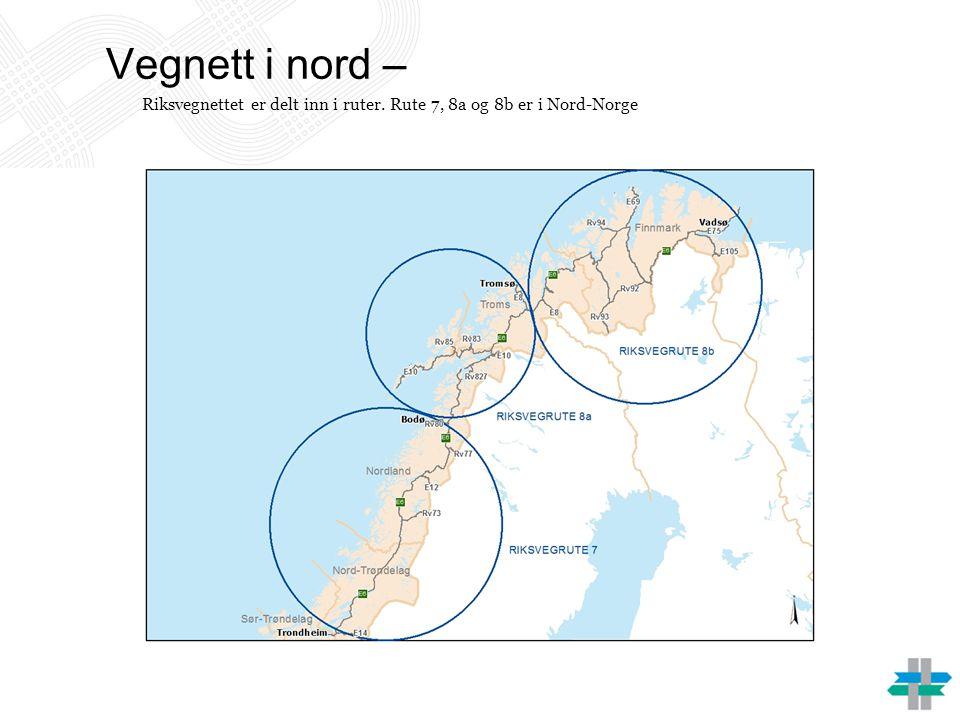 Vegnett i nord – Riksvegnettet er delt inn i ruter. Rute 7, 8a og 8b er i Nord-Norge