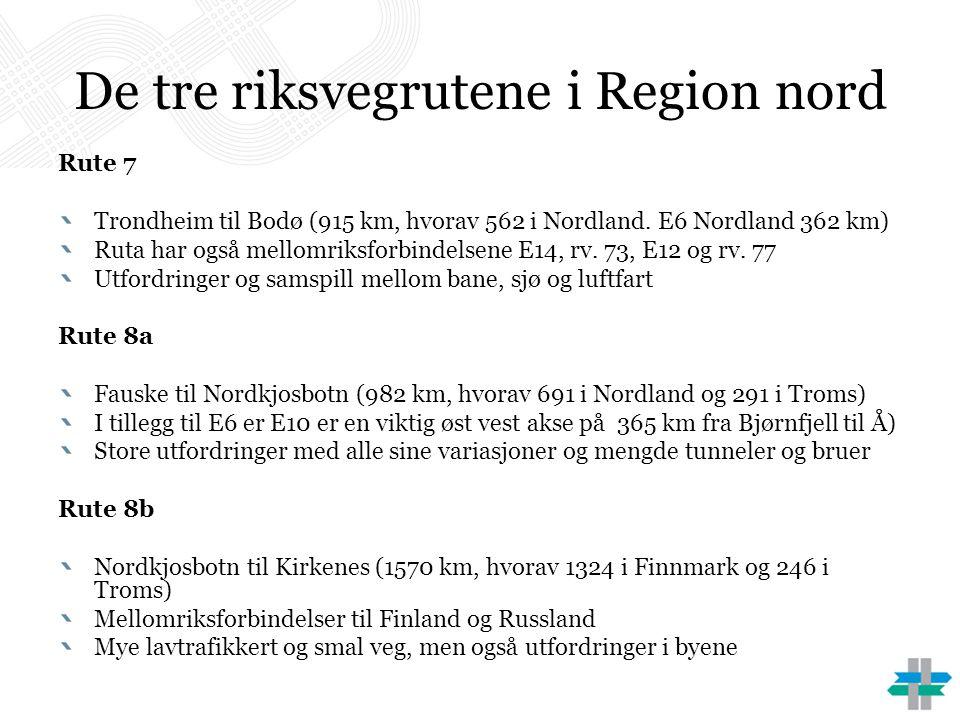 De tre riksvegrutene i Region nord Rute 7 Trondheim til Bodø (915 km, hvorav 562 i Nordland.