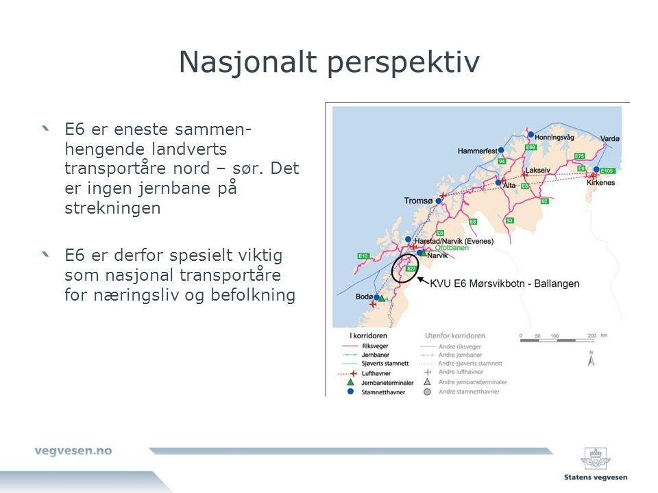 Nasjonalt perspektiv E6 er eneste sammen- hengende landverts transportåre nord – sør.
