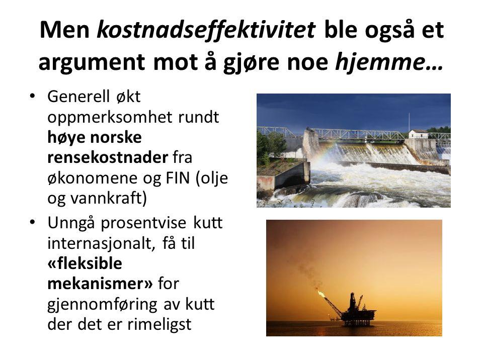Men kostnadseffektivitet ble også et argument mot å gjøre noe hjemme… • Generell økt oppmerksomhet rundt høye norske rensekostnader fra økonomene og F
