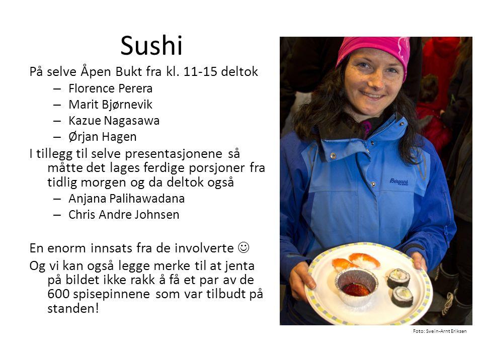 Sushi På selve Åpen Bukt fra kl. 11-15 deltok – Florence Perera – Marit Bjørnevik – Kazue Nagasawa – Ørjan Hagen I tillegg til selve presentasjonene s