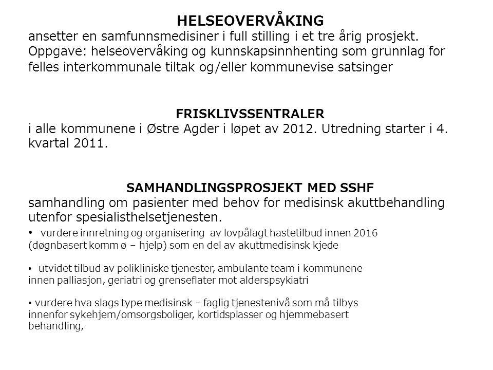Østre Agder kommunene har følgende forventninger til SSHF