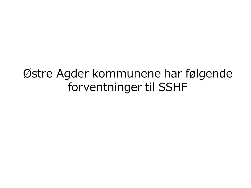 Strategiplanen for 2012 – 2014 (kapittel 5.1.5) innfrir de viktigste forventningene Østre Agder har til god rammer for samhandling med SSHF.