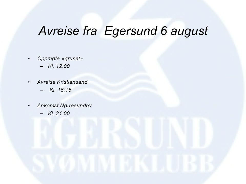 Avreise fra Egersund 6 august •Oppmøte «gruset» –Kl. 12:00 •Avreise Kristiansand – Kl. 16:15 •Ankomst Nørresundby –Kl. 21:00