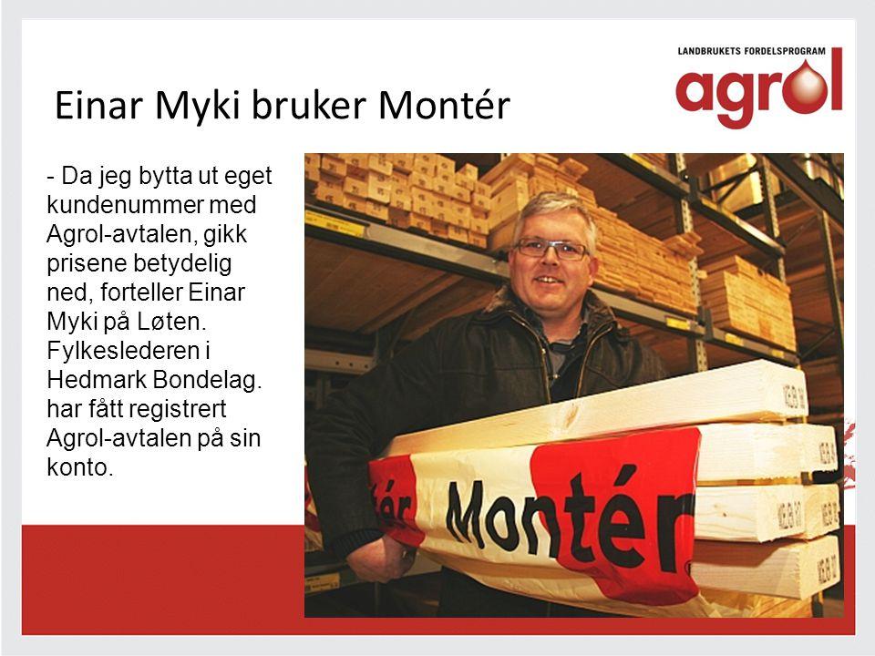 Einar Myki bruker Montér - Da jeg bytta ut eget kundenummer med Agrol-avtalen, gikk prisene betydelig ned, forteller Einar Myki på Løten. Fylkesledere