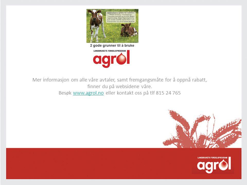 Mer informasjon om alle våre avtaler, samt fremgangsmåte for å oppnå rabatt, finner du på websidene våre. Besøk www.agrol.no eller kontakt oss på tlf