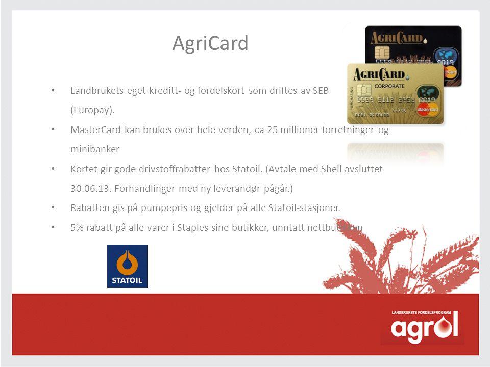 AgriCard • Landbrukets eget kreditt- og fordelskort som driftes av SEB (Europay). • MasterCard kan brukes over hele verden, ca 25 millioner forretning
