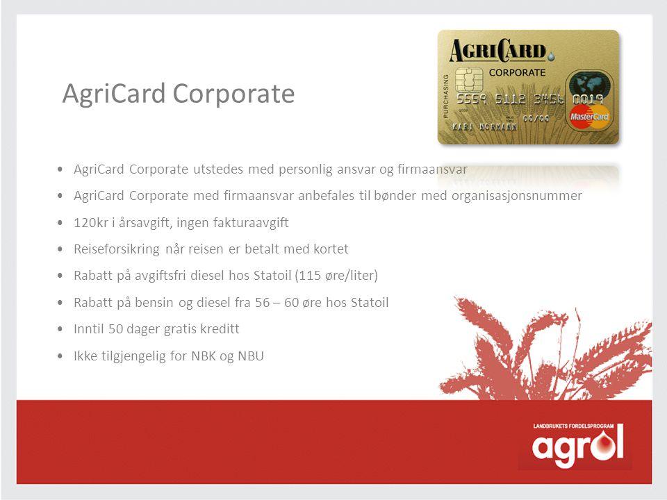 • AgriCard Corporate utstedes med personlig ansvar og firmaansvar • AgriCard Corporate med firmaansvar anbefales til bønder med organisasjonsnummer •