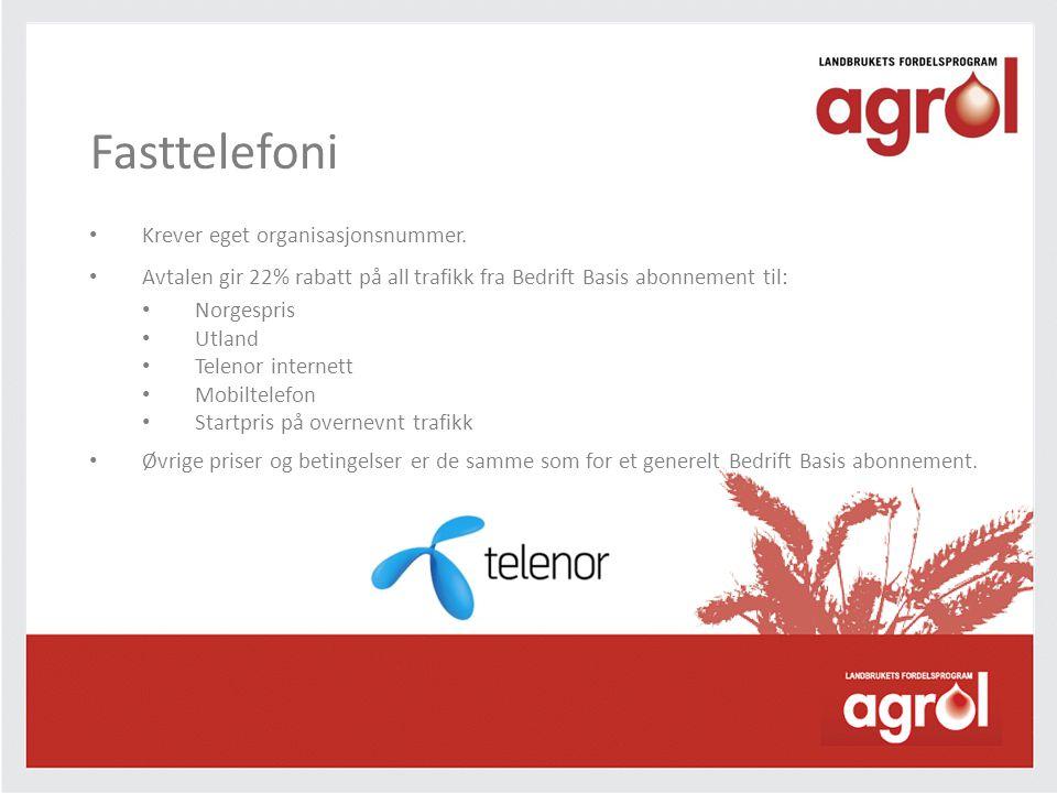 Fasttelefoni • Krever eget organisasjonsnummer. • Avtalen gir 22% rabatt på all trafikk fra Bedrift Basis abonnement til: • Norgespris • Utland • Tele