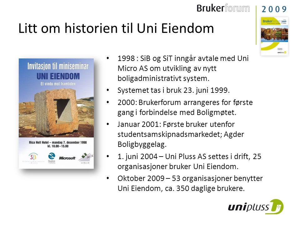 Litt om historien til Uni Eiendom • 1998 : SiB og SiT inngår avtale med Uni Micro AS om utvikling av nytt boligadministrativt system. • Systemet tas i