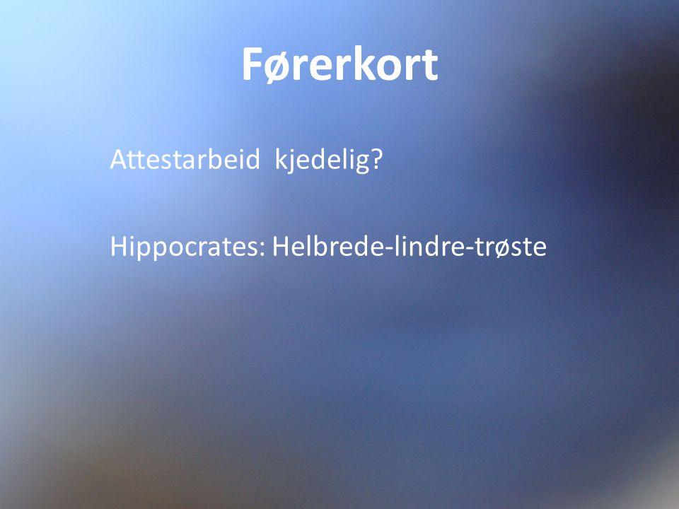 Førerkort Attestarbeid kjedelig Hippocrates: Helbrede-lindre-trøste