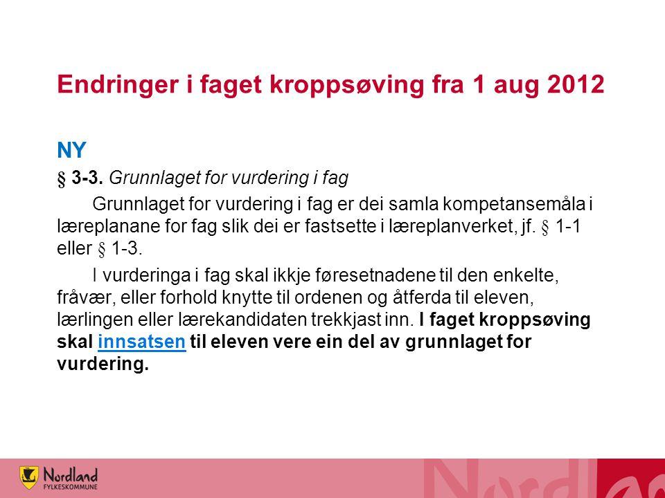 Endringer i faget kroppsøving fra 1 aug 2012 GAMMEL § 3-3.