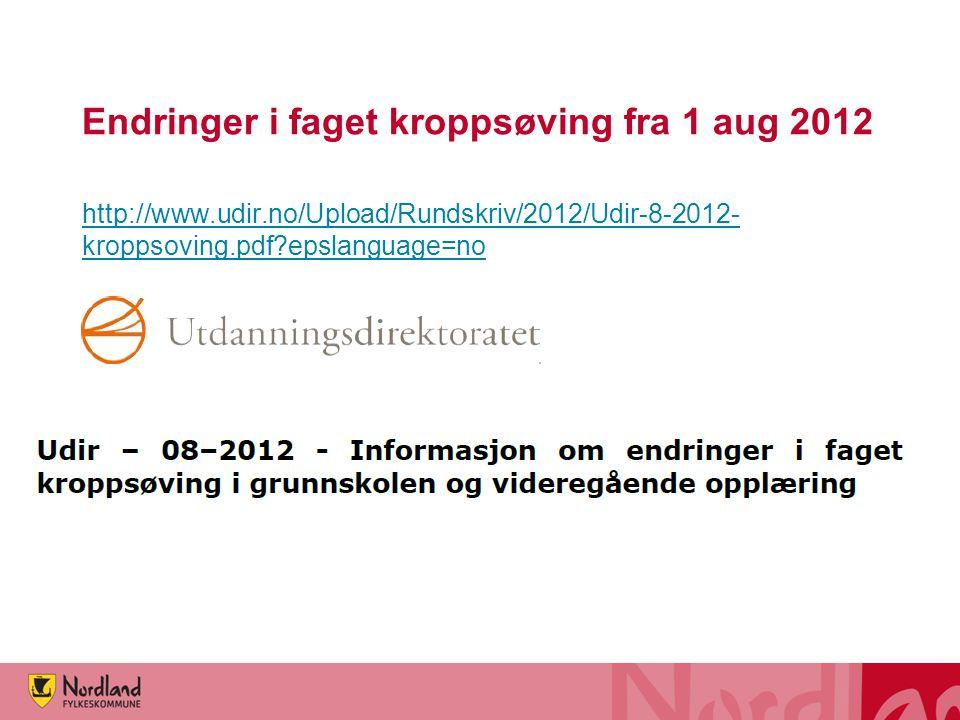 Endringer i faget kroppsøving fra 1 aug 2012 Voksne elever § 1-13.