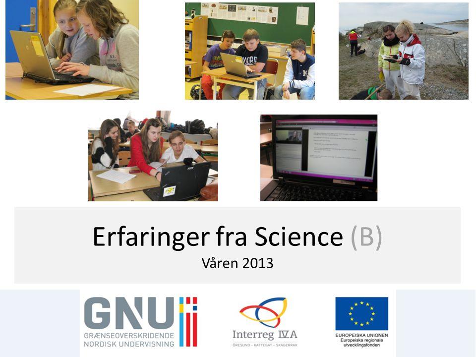 Erfaringer fra Science (B) Våren 2013