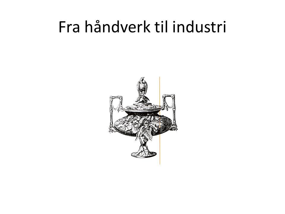 Fra håndverk til industri
