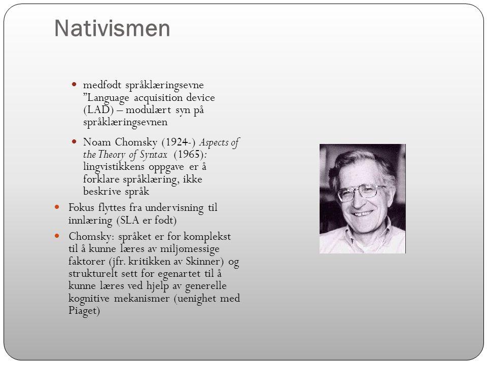Kognitivisme gradvis oppbygging av et indre språksystem  en adaptasjonsprosess (assimilasjon og akkommodasjon)  Jean Piaget (1896-1980)  psykologisk teori om hvordan hjernen prosesserer ny informasjon: computermetaforen  Til forskjell fra Chomsky: Læring av språk er som annen læring  læring er en individuell, konstruktiv prosess