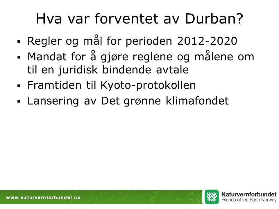 www.naturvernforbundet.no Hva var forventet av Durban.