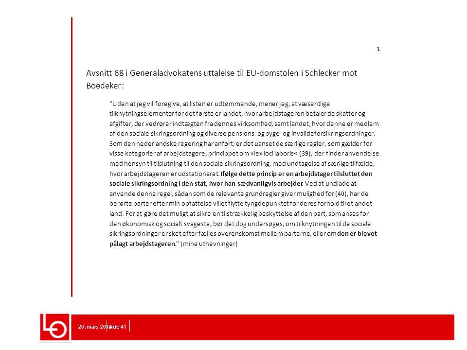 20. mars 2014side 41 1 Avsnitt 68 i Generaladvokatens uttalelse til EU-domstolen i Schlecker mot Boedeker: