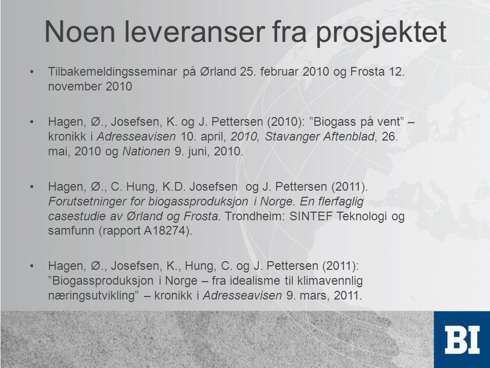 Noen leveranser fra prosjektet •Tilbakemeldingsseminar på Ørland 25. februar 2010 og Frosta 12. november 2010 •Hagen, Ø., Josefsen, K. og J. Pettersen
