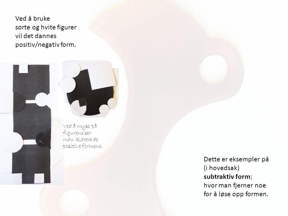 Ved å bruke sorte og hvite figurer vil det dannes positiv/negativ form. Ved å myse på figurene ser man klarere de positive formene. Dette er eksempler