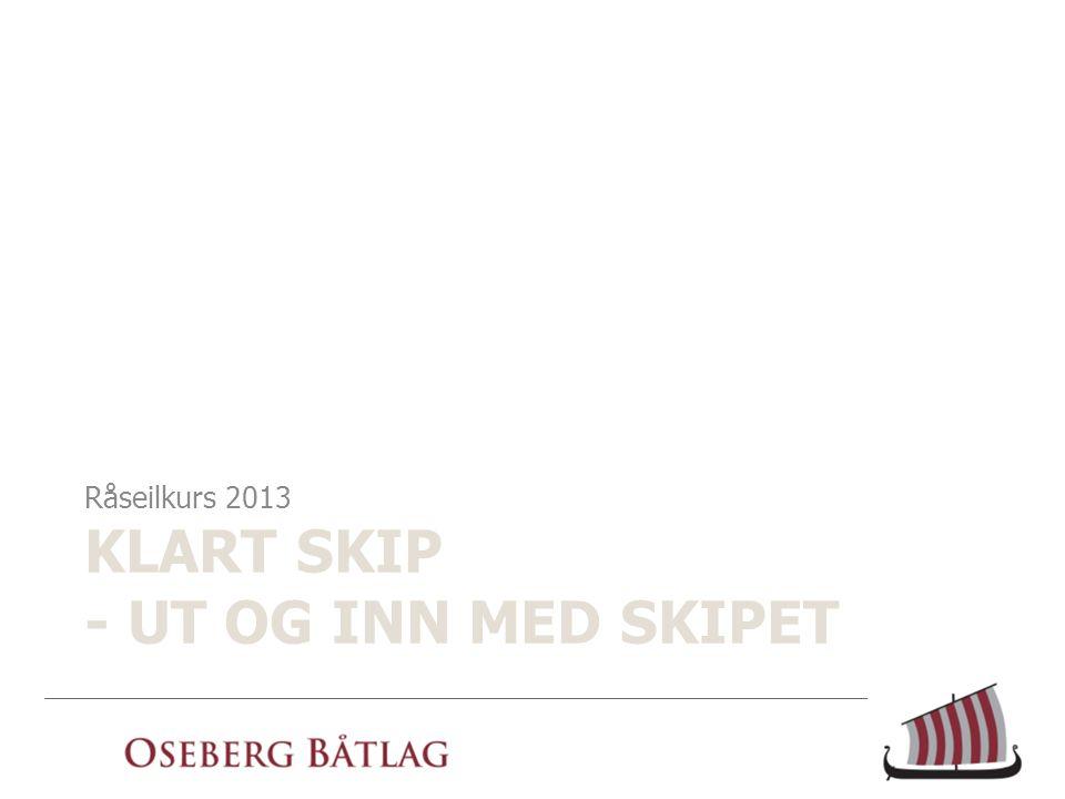 KLART SKIP - UT OG INN MED SKIPET Råseilkurs 2013
