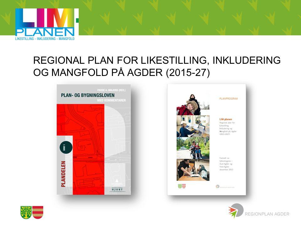 REGIONAL PLAN FOR LIKESTILLING, INKLUDERING OG MANGFOLD PÅ AGDER (2015-27)