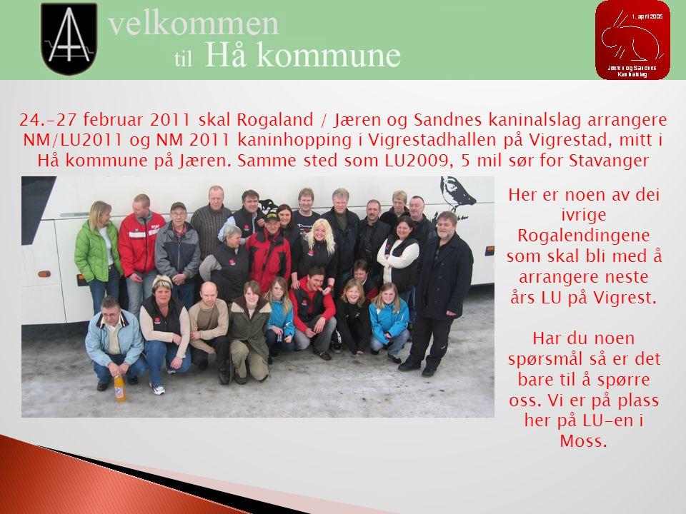 24.-27 februar 2011 skal Rogaland / Jæren og Sandnes kaninalslag arrangere NM/LU2011 og NM 2011 kaninhopping i Vigrestadhallen på Vigrestad, mitt i Hå