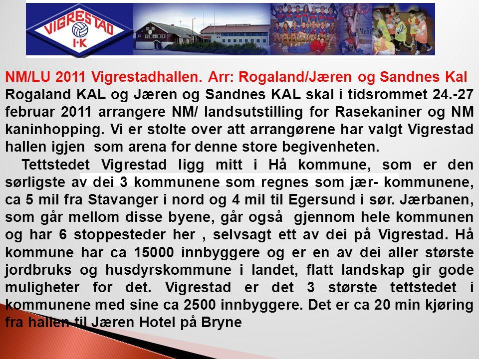 NM/LU 2011 Vigrestadhallen. Arr: Rogaland/Jæren og Sandnes Kal Rogaland KAL og Jæren og Sandnes KAL skal i tidsrommet 24.-27 februar 2011 arrangere NM