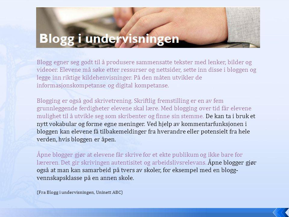 Hvordan bruke blogg i undervisningen.Blogg kan brukes i alle fag og på alle nivåer.