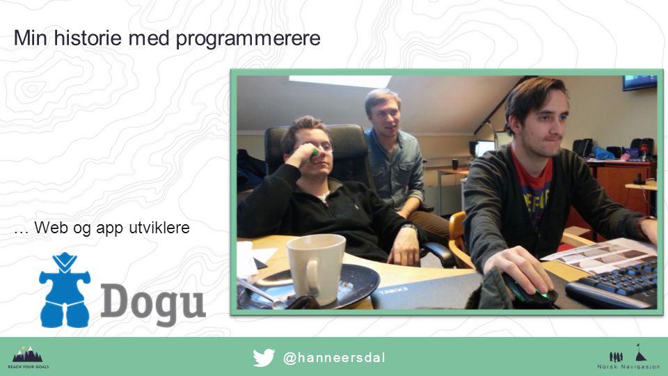 @hanneersdal Min historie med programmerere …Web og app utviklere