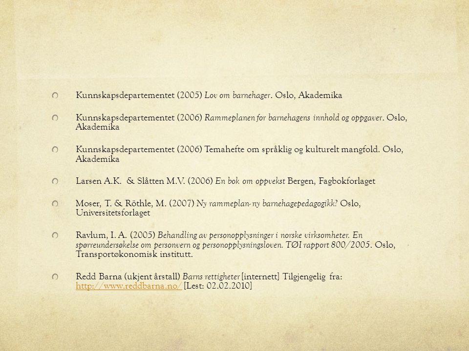 Kunnskapsdepartementet (2005) Lov om barnehager.
