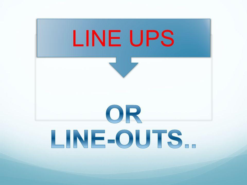 LINE UPS