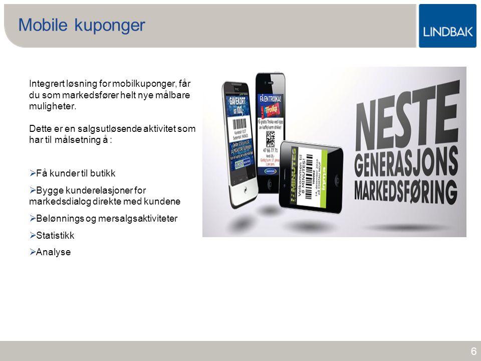 www.lindbak.no Mobile kuponger Integrert løsning for mobilkuponger, får du som markedsfører helt nye målbare muligheter. Dette er en salgsutløsende ak