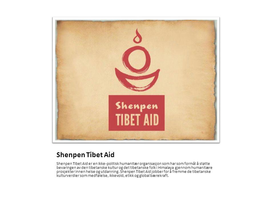 Shenpen Tibet Aid Shenpen Tibet Aid er en ikke-politisk humanitær organisasjon som har som formål å støtte bevaringen av den tibetanske kultur og det