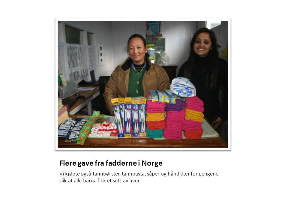 Flere gave fra fadderne i Norge Vi kjøpte også tannbørster, tannpasta, såper og håndklær for pengene slik at alle barna fikk et sett av hver.