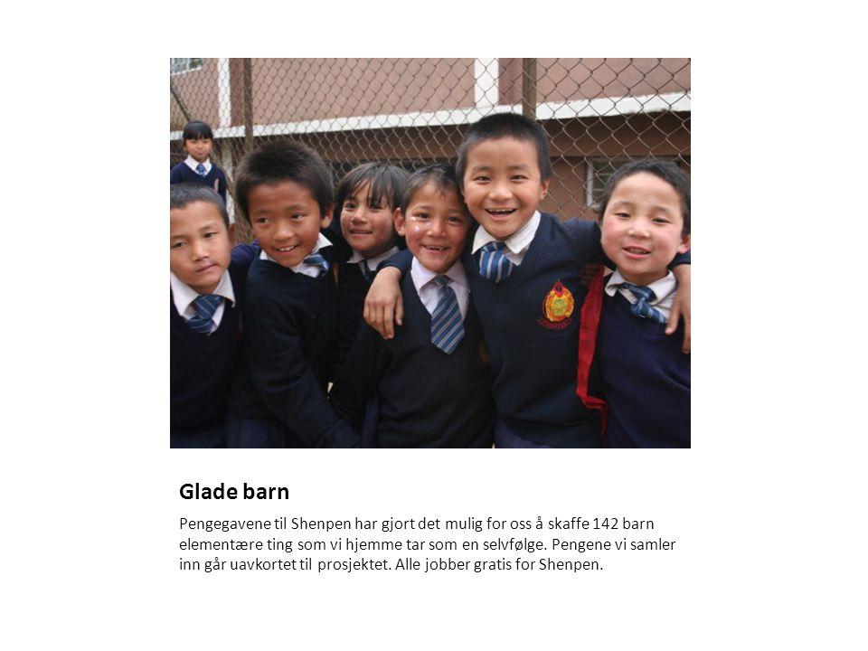 Glade barn Pengegavene til Shenpen har gjort det mulig for oss å skaffe 142 barn elementære ting som vi hjemme tar som en selvfølge. Pengene vi samler