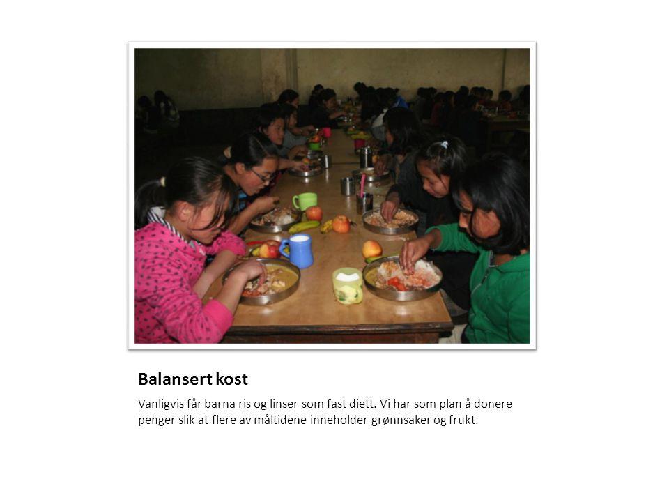 Balansert kost Vanligvis får barna ris og linser som fast diett. Vi har som plan å donere penger slik at flere av måltidene inneholder grønnsaker og f