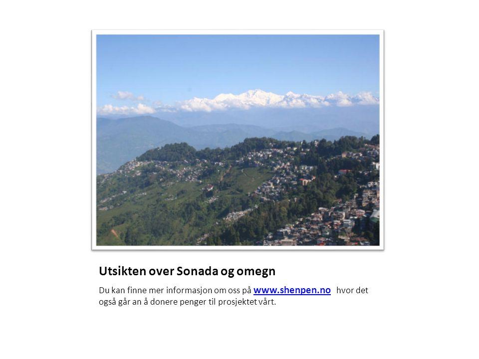 Utsikten over Sonada og omegn Du kan finne mer informasjon om oss på www.shenpen.no hvor det også går an å donere penger til prosjektet vårt. www.shen
