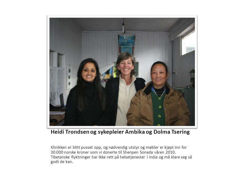 Heidi Trondsen og sykepleier Ambika og Dolma Tsering Klinikken er blitt pusset opp, og nødvendig utstyr og møbler er kjøpt inn for 30.000 norske krone