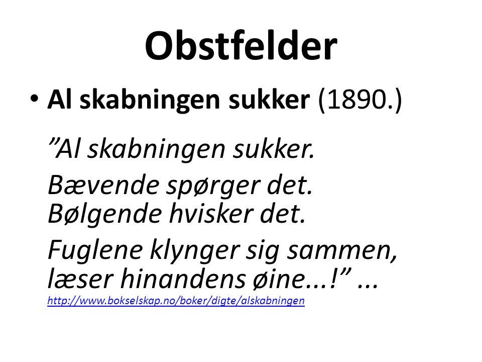 """Obstfelder • Al skabningen sukker (1890.) """"Al skabningen sukker. Bævende spørger det. Bølgende hvisker det. Fuglene klynger sig sammen, læser hinanden"""