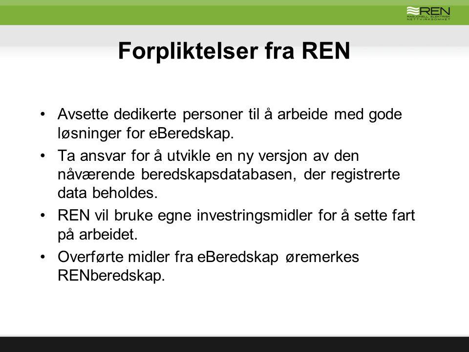 Forpliktelser fra REN •Avsette dedikerte personer til å arbeide med gode løsninger for eBeredskap. •Ta ansvar for å utvikle en ny versjon av den nåvær