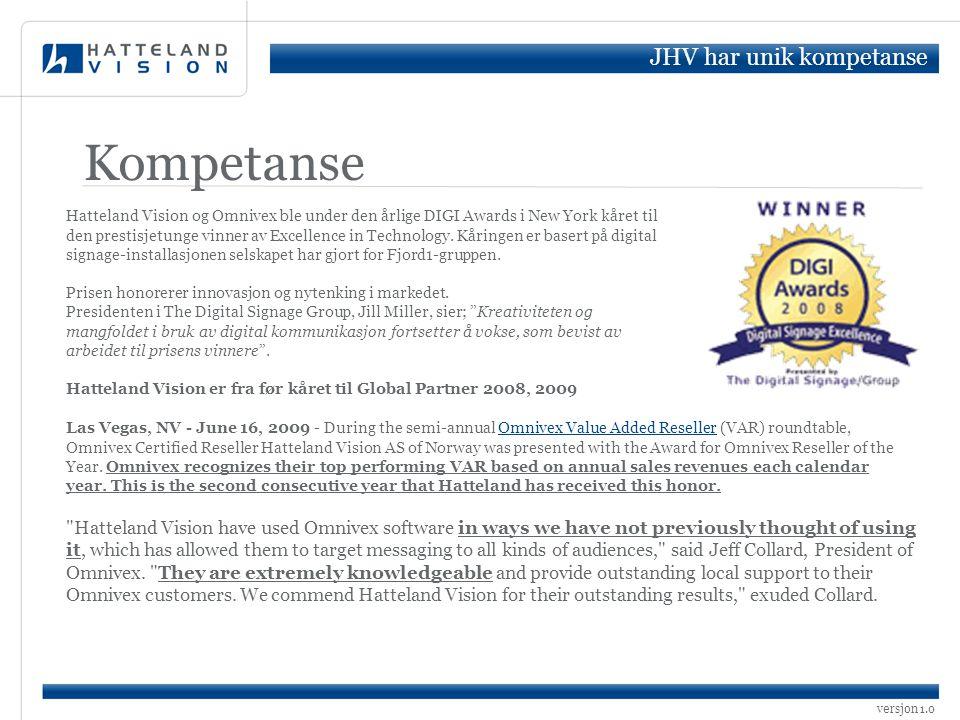 versjon 1.0 Kompetanse Hatteland Vision og Omnivex ble under den årlige DIGI Awards i New York kåret til den prestisjetunge vinner av Excellence in Te