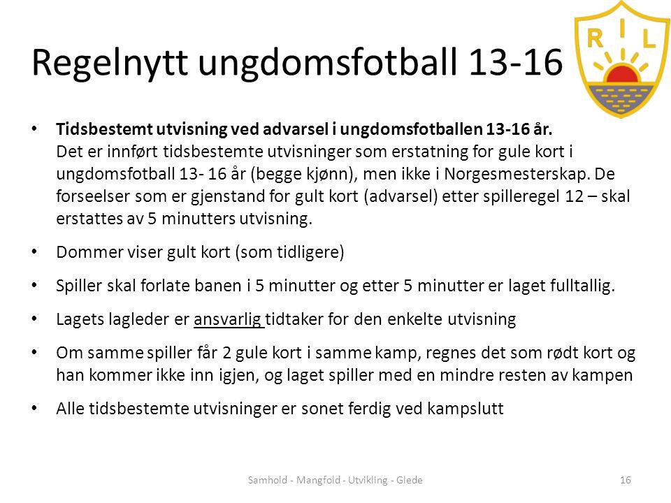 Regelnytt ungdomsfotball 13-16 • Tidsbestemt utvisning ved advarsel i ungdomsfotballen 13-16 år.