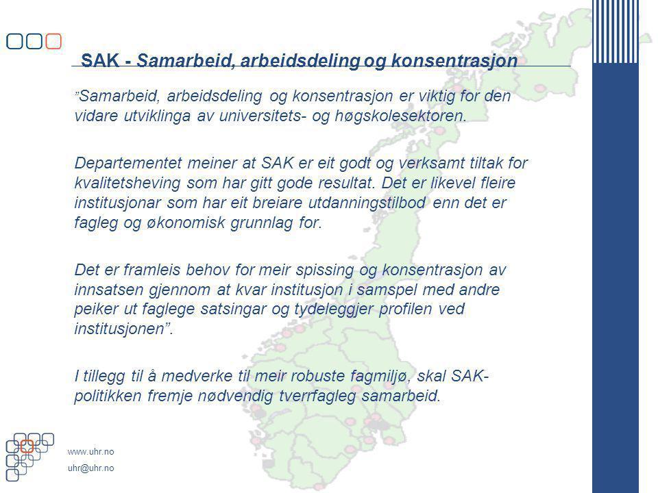 www.uhr.no uhr@uhr.no SAK - Samarbeid, arbeidsdeling og konsentrasjon Samarbeid, arbeidsdeling og konsentrasjon er viktig for den vidare utviklinga av universitets- og høgskolesektoren.