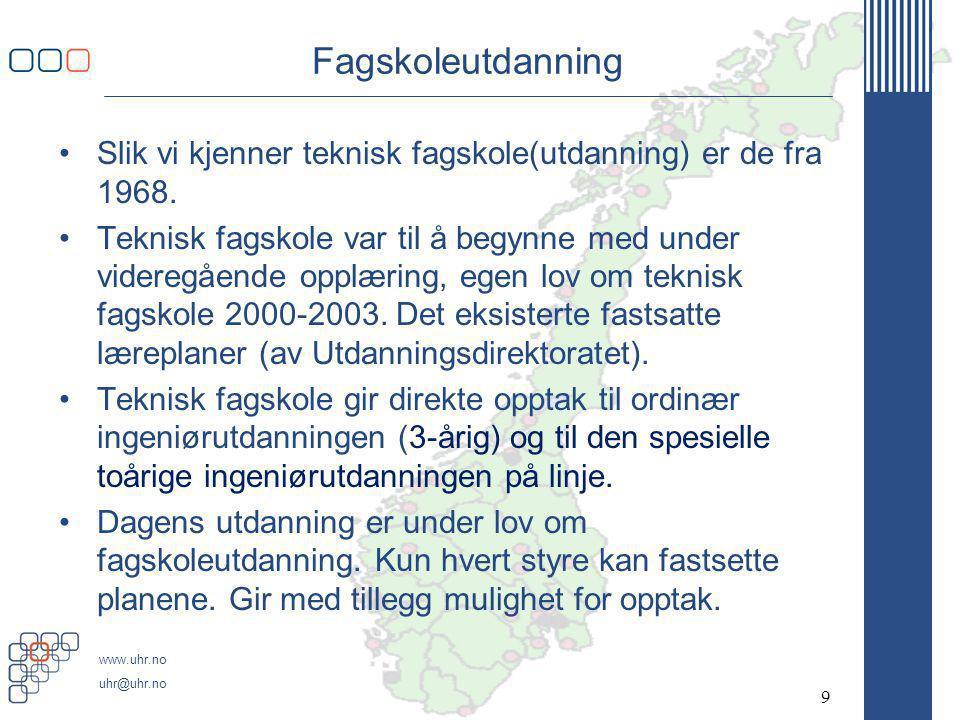 www.uhr.no uhr@uhr.no Y-vei - tekst i forskrift Studiemodell Y-vei •Institusjoner som ønsker å tilby ingeniørutdanning for søkere med grunnlag i relevant fagbrev (Y-vei), jf.