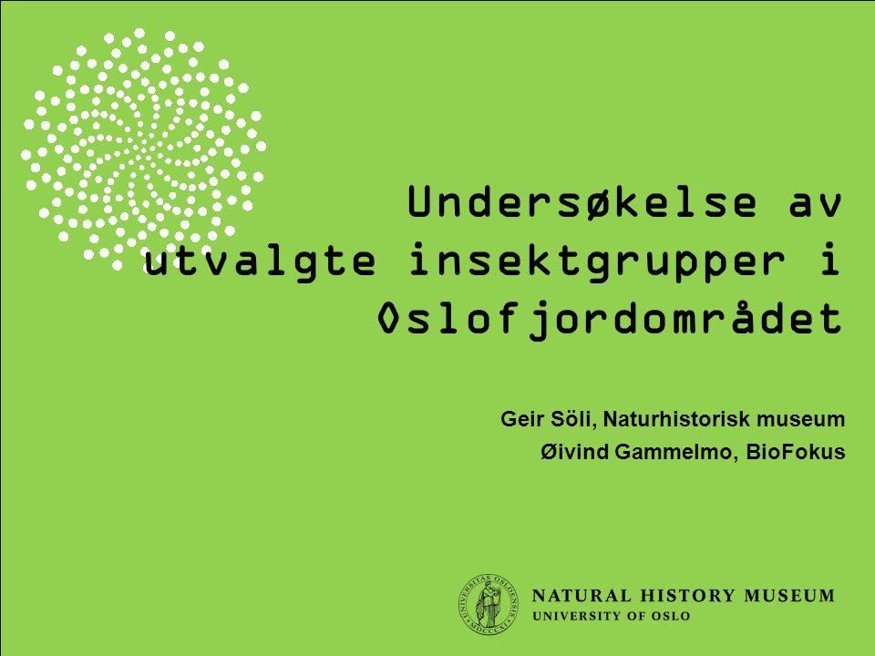 Undersøkelse av utvalgte insektgrupper i Oslofjordområdet Geir Söli, Naturhistorisk museum Øivind Gammelmo, BioFokus