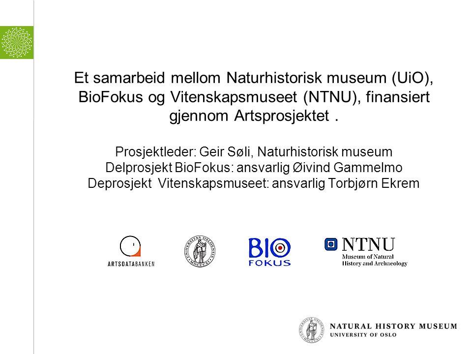 Et samarbeid mellom Naturhistorisk museum (UiO), BioFokus og Vitenskapsmuseet (NTNU), finansiert gjennom Artsprosjektet. Prosjektleder: Geir Søli, Nat